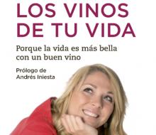 «Los vinos de tu vida» se presenta este lunes en Madrid