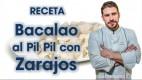 Receta de Bacalao PilPil con Sarajos de La Tasquería