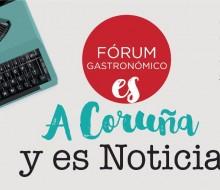 Maquinaria en marcha para Fórum Gastronómico A Coruña 2017