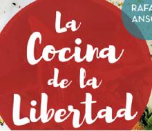 La Cocina de la Libertad de Rafael Ansón